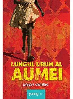 Lungul drum al Aumei/Eucabeth Odhiambo
