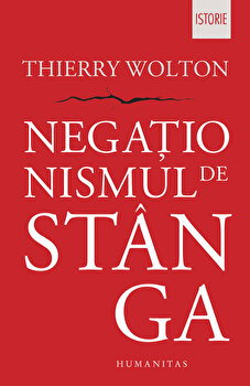 Negationismul de stanga/Thierry Wolton imagine