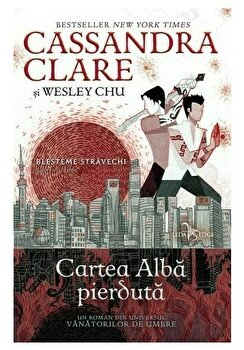Blesteme stravechi vol. 2. Cartea alba pierduta/Cassandra Clare, Wesley Chu