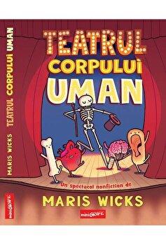 Teatrul corpului uman/Maris Wicks