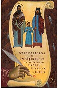 Descoperirea si infatisarile Sfintilor Noi Martiri Rafail Nicolae si Irina. Vol.1/Mitropolit Dimitrios poza cate