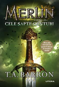 Merlin. Cele sapte canturi. Cartea a II-a/T.A. Barron