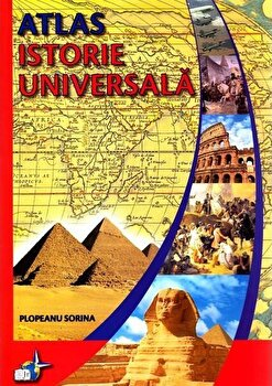 Atlas. Istorie universala. Contine CD cu sinteze istorice/Plopeanu Sorina
