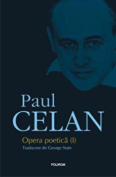 Opera poetica I/Paul Celan imagine