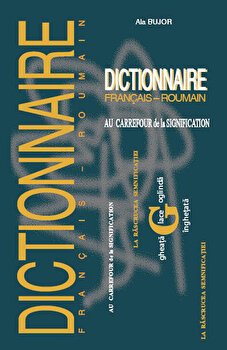 Dictionnaire francais-roumain/Ala Bujor