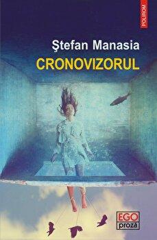 Cronovizorul/Stefan Manasia imagine