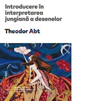 Introducere in interpretarea jungiana a desenelor/Theodor Abt imagine