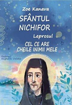 Coperta Carte Sfantul Nichifor Leprosul, cel ce are cheile inimii mele