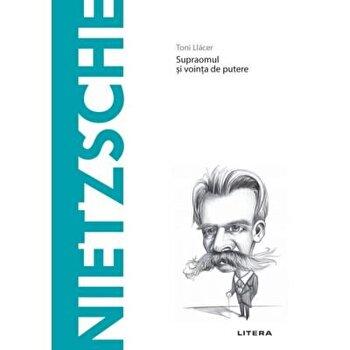 Descopera filosofia. Nietzsche/Toni Llacer imagine elefant.ro 2021-2022