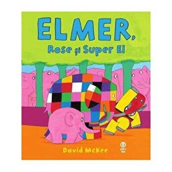 Elmer Rose si super el/David Mckee