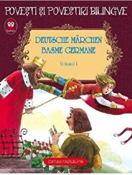 Deutsche Märchen. Basme Germane.Volumul I. Povesti si povestiri bilingve/Fratii Grimm, Wilhelm Hauff imagine