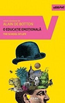 O educatie emotionala/Alain de Botton imagine elefant.ro 2021-2022