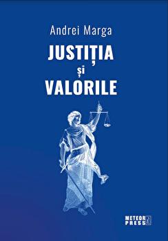 Justitia si valorile/Andrei Marga imagine elefant.ro 2021-2022