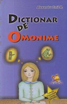 Dictionar de Omonime/Alexandru Emil M.