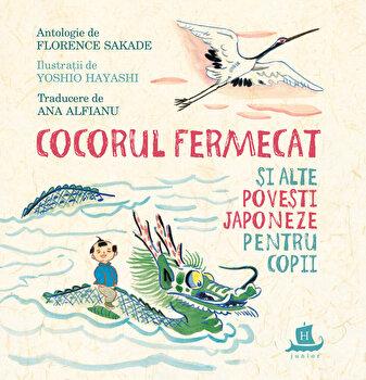 Cocorul fermecat si alte povesti japoneze pentru copii/Florence Sakade