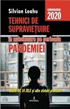 Tehnici de supravietuire in izolare pe perioada pandemiei. Dieta de 14 zile si alte sfaturi practice/Silvian Leahu imagine
