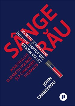 Sange rau/John Carreyrou imagine elefant.ro 2021-2022