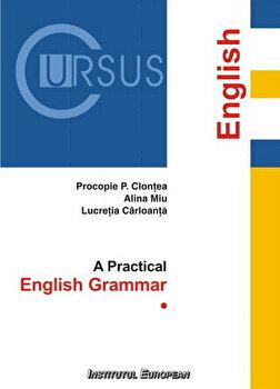 A Practical English Grammar. Vol.1. English/Procopie P. Clontea, Alina Miu, Lucretia Carloanta