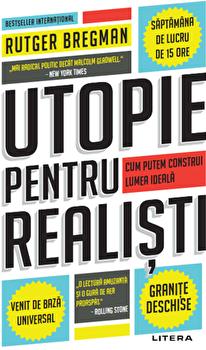 Utopie pentru realisti./Rutger Bregman imagine elefant.ro 2021-2022