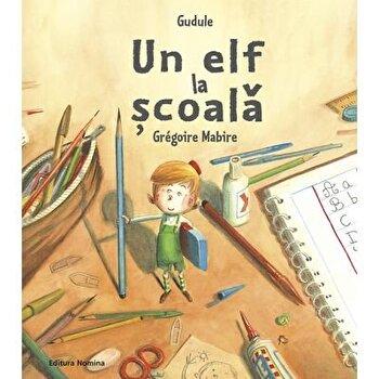 Un elf la scoala/Gudule, Gregoire Mabire