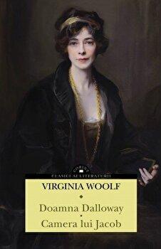 Doamna Dalloway. Camera Lui Jacob/Virginia Woolf imagine elefant.ro