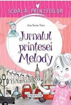 Scoala Printeselor - Jurnalul printesei Melody/***