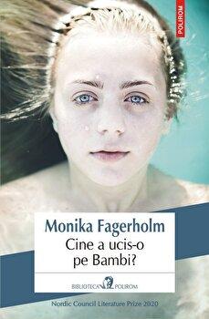 Cine a ucis-o pe Bambi?/Monika Fagerholm imagine
