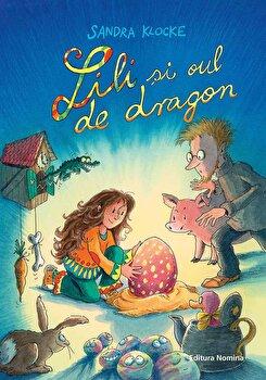Lili si oul de dragon/Sandra Klocke