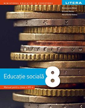 Manual. Educatie sociala. Clasa a VIII-a/Elena Lucia Balan, Ortansa Moise, Hera Elena Violeta