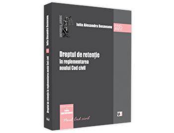 Dreptul de retentie in reglementarea noului Cod civil/Iulia Alexandra Bosneanu imagine elefant.ro 2021-2022
