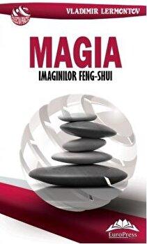 Magia imaginilor feng-shui/Vladimir Lermontov imagine