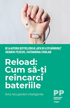 Reload: cum sa-ti reincarci bateriile/Henrik Fexeus, Catharina Enblad imagine