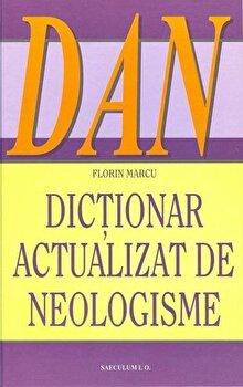 Dictionar actualizat de neologisme. Editia 2015/Florin Marcu imagine elefant.ro 2021-2022