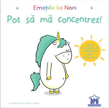 Emotiile lui Noni - pot sa ma concentrez!/Aurelie Chien Chow Chine