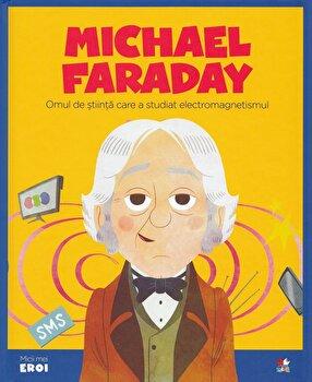 Micii eroi. Faraday/***