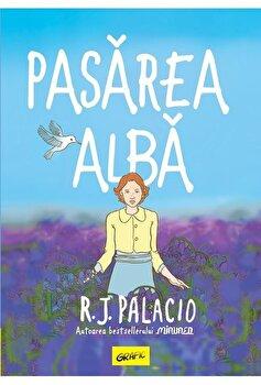 Pasarea alba/R.J. Palacio imagine elefant.ro