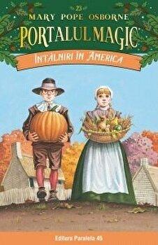 Intalniri in America. Portalul magic nr. 23/Mary Pope Osborne