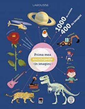 Prima mea enciclopedie in imagini/Larousse
