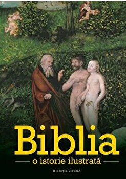 Biblia. O istorie ilustrata/*** imagine elefant.ro 2021-2022
