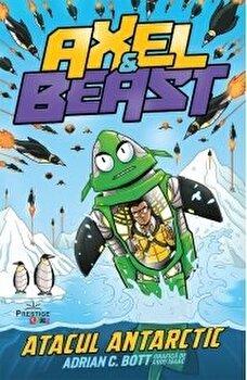 Axel and Beast - atacul antarctic/Adrian C. Bott