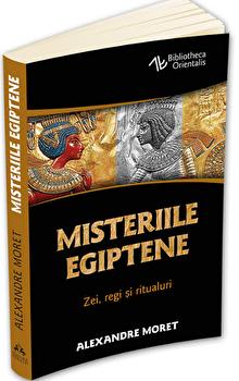 Misteriile egiptene - Zei, regi, simboluri si ritualuri/Alexandre Moret imagine elefant.ro 2021-2022