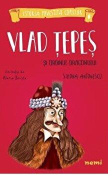 Vlad Tepes si Ordinul Dragonului/Alexia Udriște, Simona Antonescu poza cate