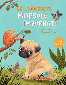 Hai, Zambeste Mopsule Imbufnat/Lucy Astner