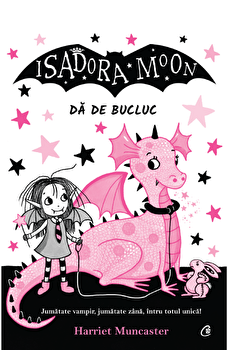 Isadora Moon da de bucluc/Harriet Muncaster imagine elefant.ro 2021-2022