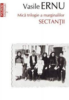 Sectantii. Editia a III-a, de buzunar/Vasile Ernu imagine elefant 2021