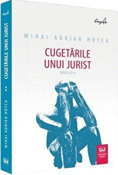 Cugetarile unui jurist/Mihai Adrian Hotca imagine