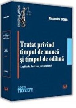 Tratat privind timpul de munca si timpul de odihna/Alexandru Ticlea imagine elefant.ro 2021-2022