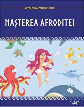 Mitologia pentru copii. Nasterea Afroditei/***