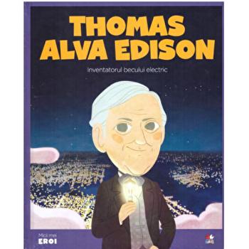 Micii eroi. Thomas Alva Edison/***