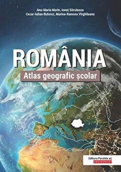 Romania. Atlas geografic scolar/Ana-Maria Marin, Ionut Savulescu, Cezar-Iulian Buteres, Marina-Ramona Virghileanu